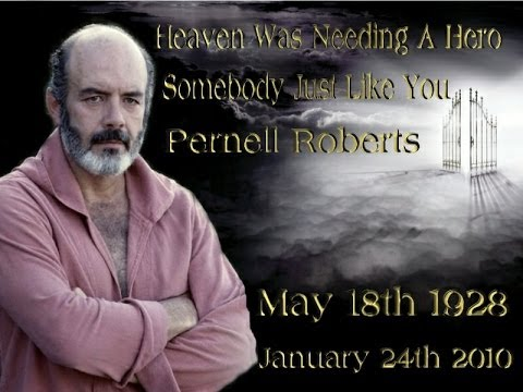 [ Pernell Roberts ] Heaven Was Needing A Hero