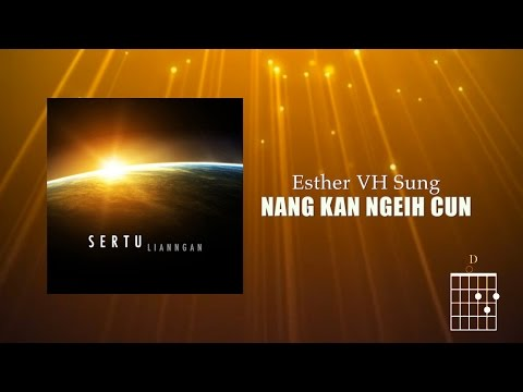 Esther VH Sung - Nang Kan Ngeih Cun (Lyrics + Chords)