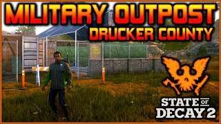 MILITARY OUTPOST Guide for DRUCKER COUNTY | State of Decay 2