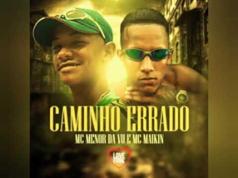 Download Mc Menor Da Vu e Mc Maikin - Caminho Errado (DJ Totu) Música Nova 2021