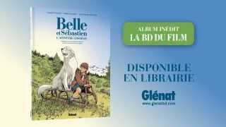 bande-annonce  Belle et Sébastien - L'Aventure continue