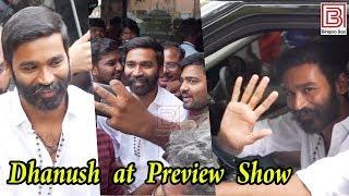 Dhanush at Pakkiri Preview Show   Pakkiri Press Show   Pakkiri Movie Press People Reaction