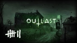 OUTLAST 2 (#7) : How many tributes does the Lord need?!