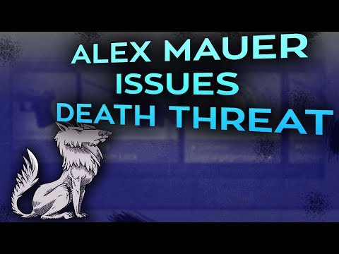 Alex Mauer issues Death Threat