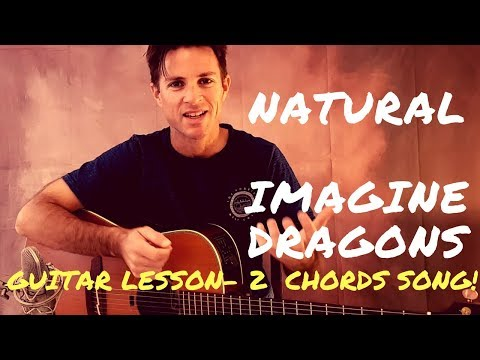 imagine dragon - natural guitar lesson (2 chords song)
