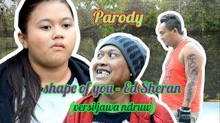 shape of you - Ed Sheran (versi jawa ndruw) PARODY