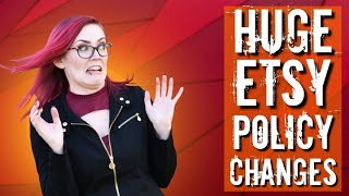 Huge Etsy Policy Changes coming October 16th, 2020 - What we know so far