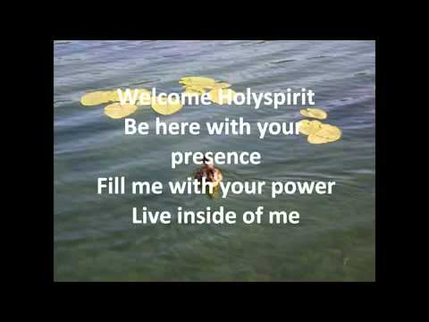 Lyrics Welcome Holy Spirit