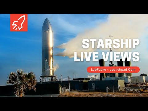 Launch Pad Cam - SpaceX Starship Launch Facility - LabPadre