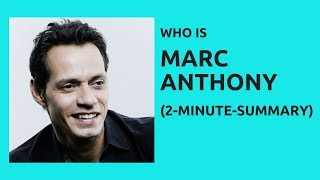 Marc Anthony - The Facts - 2-Minute-Summary