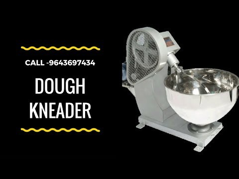 Industrial dough kneader machine - Call - 9643697434 - For Commercial dough kneader