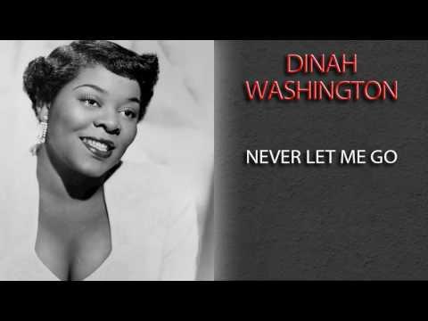 DINAH WASHINGTON - NEVER LET ME GO