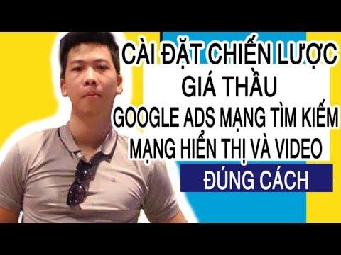 Hướng dẫn cài đặt CHIẾN LƯỢC GIÁ THẦU Google Ads (adwords) Search, GDN, Youtube - Bid giá thầu ĐÚNG