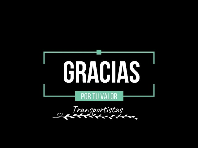 #GraciasXTuValor, transportistas