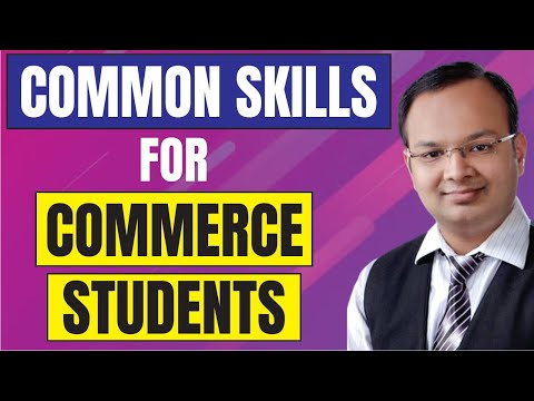 Common skills that commerce students must develop