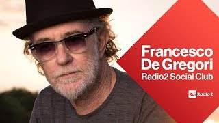 Francesco De Gregori a Radio2 Social Club - Diretta del 25/02/2019