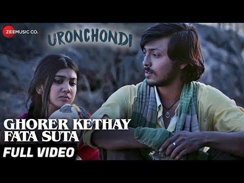 Ghorer Kethay Fata Suta - Full Video | Uronchondi | Chitra S, Sudipta C, Rajnandini P, Amartya R