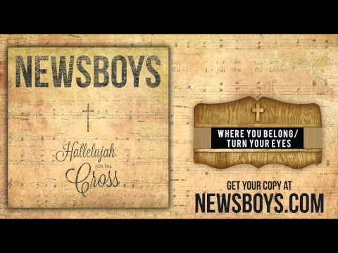 Where You Belongturn Your Eyes Upon Jesus By Newsboys Chords Yalp