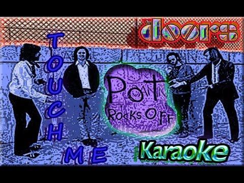 The Doors * Karaoke Of Touch Me & The Doors * Karaoke Of Touch Me - YouTube Pezcame.Com