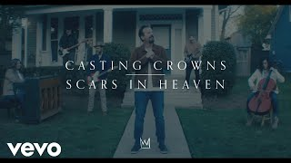 Casting Crowns - Scars in Heaven (Official Music Video)