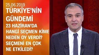 23 Haziran'da seçmeni en çok ne etkiledi? - Türkiye'nin Gündemi 25.06.2019 Salı