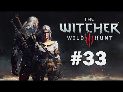 The Witcher 3 Wild Hunt - Playthrough Part 33 - The Truth