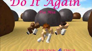 Pia Mia - Do It Again ft. Chris Brown, Tyga || ROBLOX Version||