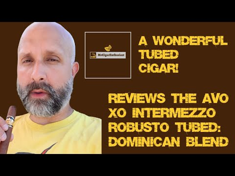 MrCigarEnthusiast Reviews The AVO XO Intermezzo Robusto (Tubed) - Dominican Blend