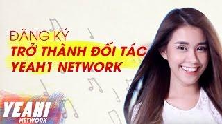 Hướng dẫn đăng ký trở thành đối tác Yeah1 Network