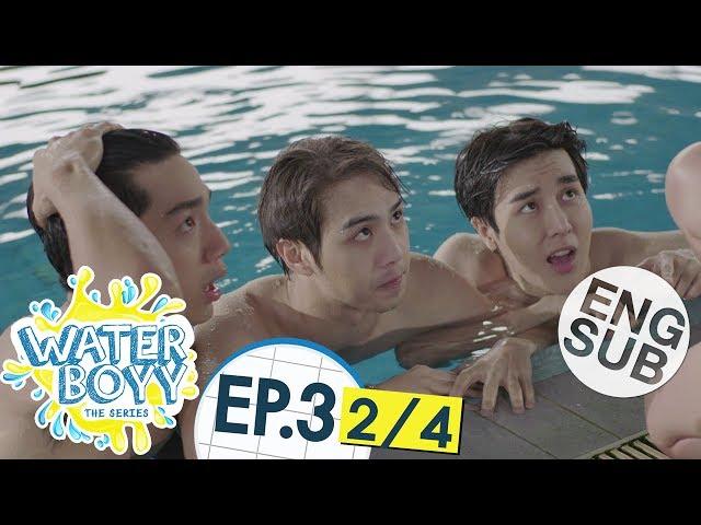 [Eng Sub] Waterboyy the Series   EP.3 [2/4]