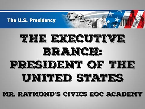Executive Branch - Presidential Powers & Structure: Civics State Exam