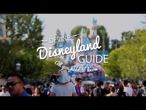 DISNEYLAND GUIDE || How to get the most out of Disneyland