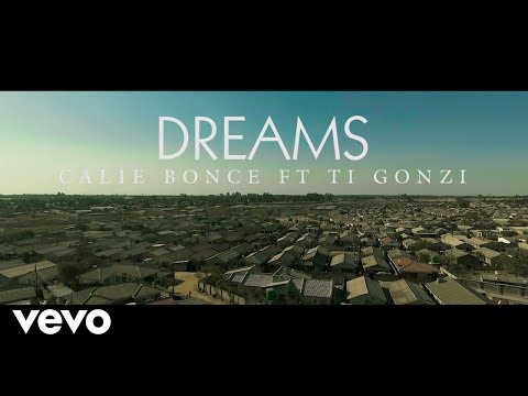Calie Bonce - Dreams (Official Video) ft. TI Gonzi