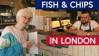 Life in London: Fish & Chips