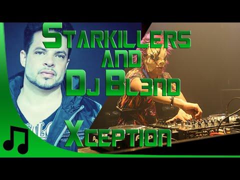 Starkillers & Dj Bl3nd - Xception