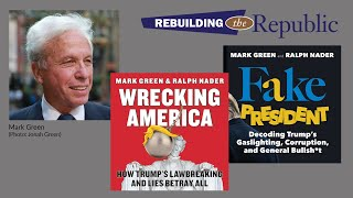 Mark Green: Consumer Advocate, Political Candidate And Progressive Media Personality