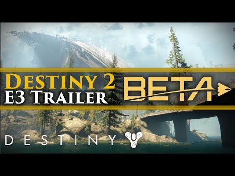 Destiny 2 Official E3 Trailer! Beta date...
