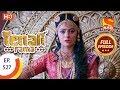 Tenali Rama - Ep 527 - Full Episode - 10th July, 2019