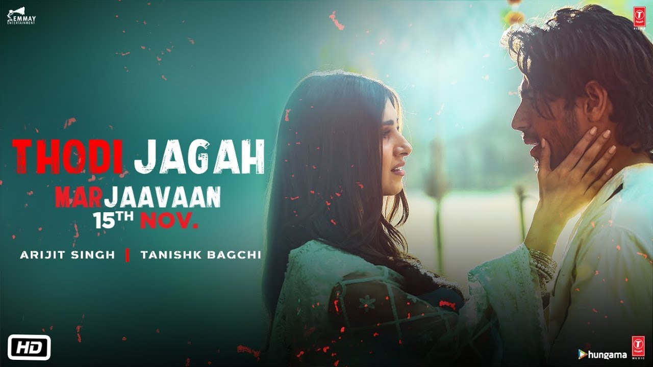 Marjaavaan Thodi Jagah Video Riteish D Sidharth M Tara S Arijit Singh Tanishk Bagchi Youtube