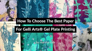 How To Choose The Best Paper For Gelli Arts® Gel Plate Printing