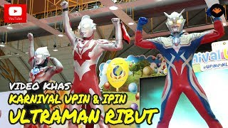 Video Karnival Upin Ipin 2017 - Ultraman Ribut [OFFICIAL VIDEO] download MP3, 3GP, MP4, WEBM, AVI, FLV Maret 2018