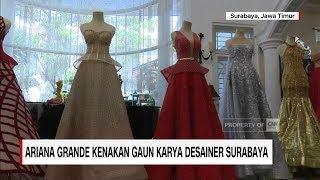 Download Video Ariana Grande Kenakan Gaun Karya Desainer Surabaya   CNN ID Update MP3 3GP MP4
