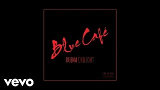 Blue Cafe - Buena CHILLOUT