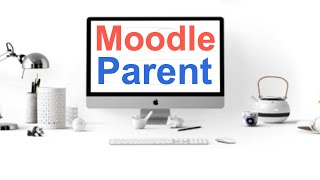 How to Add Parents to Moodle