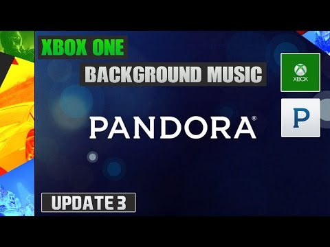 Xbox One Background Music Update - Pandora Music