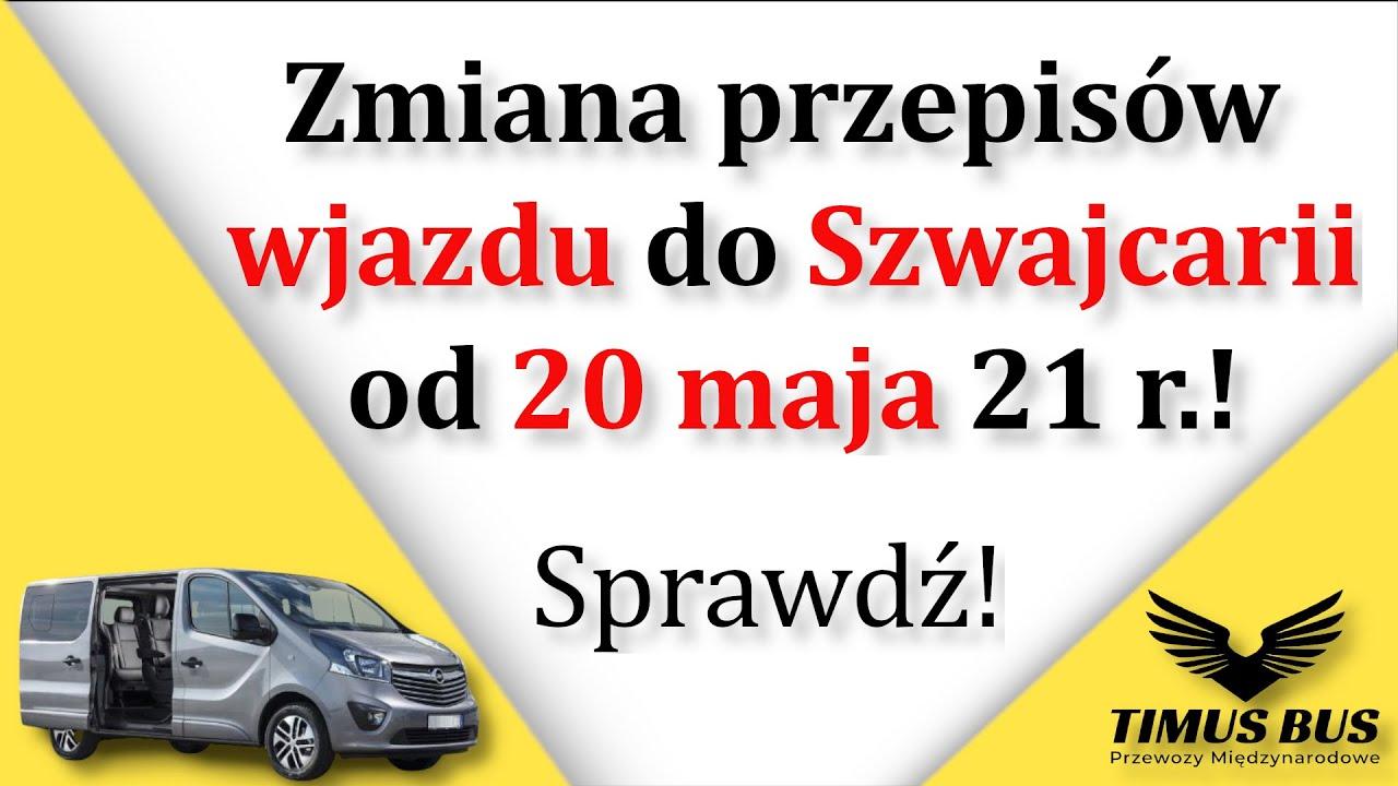Wjazd do Szwajcarii - od 20 maja 21r. zmiana przepisów!   Timus Bus