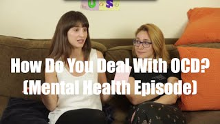 How Do You Deal With OCD? (Mental Health) I Just Between Us