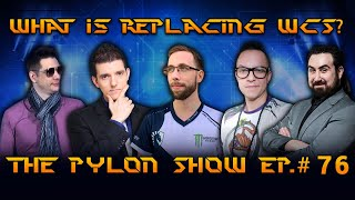WCS is Over, ESL Pro Tour is here - Ep.#76 of ThePylonShow