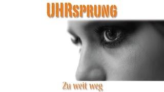 UHRsprung - Zu weit weg