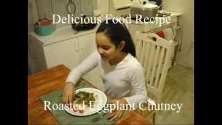 Eggplant Bhartha, Eggplant Chutney - By Xfood